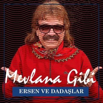 Ersen ve Dadaşlar - Mevlana Gibi (2018) Full Albüm İndir