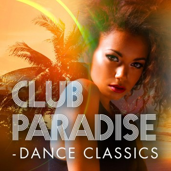 VA - Club Paradise - Dance Classics (2018) .mp3 -320 Kbps