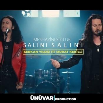 Serkan Yıldız feat. Murat Kekilli - Salını Salını (2019) Single Albüm İndir