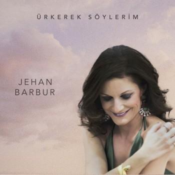 Jehan Barbur - Ürkerek Söylerim (2019) Full Albüm İndir