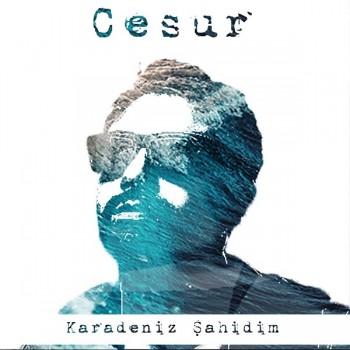 Cesur - Karadeniz Şahidim (2018) Single Albüm İndir