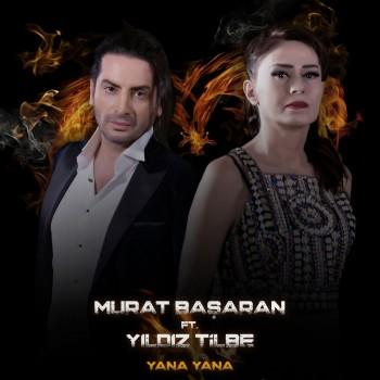 Murat Başaran feat. Yıldız Tilbe - Yana Yana (2019) Single Albüm İndir
