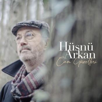 Hüsnü Arkan - Cam Güzelleri (2019) Single Albüm İndir