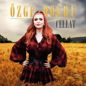 Özge Doğru - Cellat (2018) Maxi Single Albüm İndir