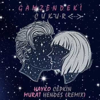 Hayko Cepkin - Gamzendeki Çukur (2019) Single Albüm İndir