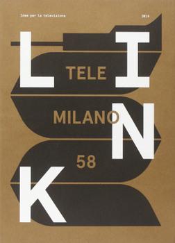 Link - Idee per la televisione - TeleMilano 58 (2014) DVD9 Copia 1:1 ITA