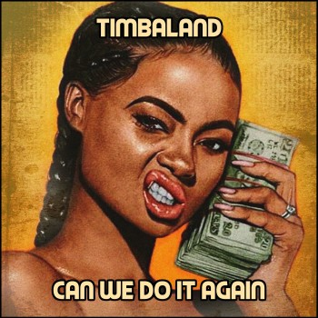 Timbaland - Can We Do It Again (2018) .mp3 -320 Kbps