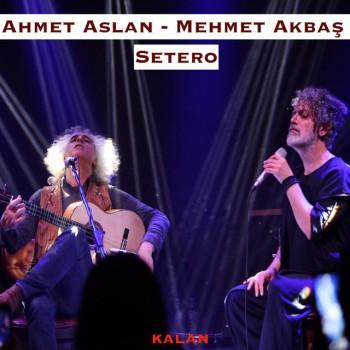 Ahmet Aslan feat. Mehmet Akbaş - Setero (2019) (320 Kbps + Flac) Single Albüm İndir