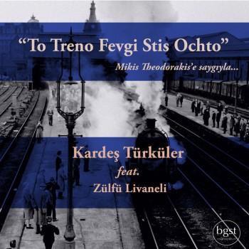 Kardeş Türküler feat. Zülfü Livaneli - To Treno Fevgi Stis Ochto (2018) Single Albüm İndir