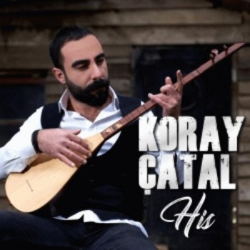 Koray Çatal - His (2019) Full Albüm İndir