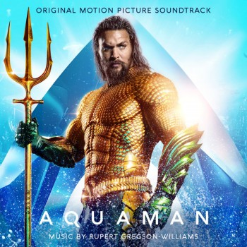 Rupert Gregson-Williams - Aquaman (Original Motion Picture Soundtrack) (2018) .mp3 -320 Kbps