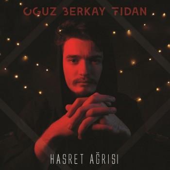 Oğuz Berkay Fidan - Hasret Ağrısı (2019) Single Albüm İndir