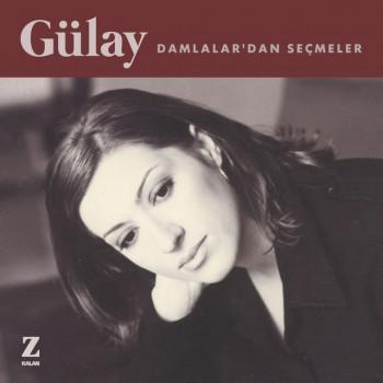 Gülay - Damlalar'dan Seçmeler (2019) Full Albüm İndir