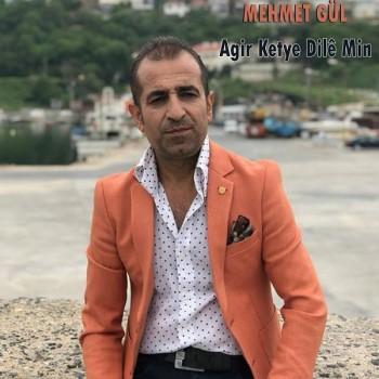Mehmet Gül - Agir Ketye Dilê Min (2019) Maxi Single Albüm İndir