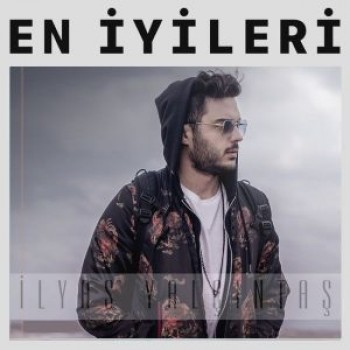 İlyas Yalçıntaş - En İyi Şarkıları (2018) Özel Albüm İndir