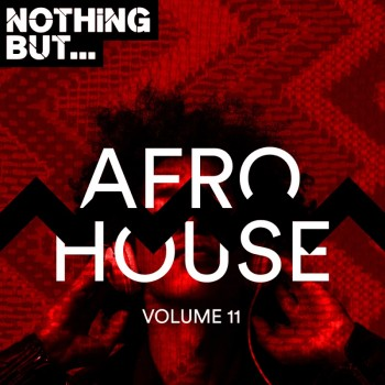 Nothing But... Afro House Vol. 11 (2019) Full Albüm İndir