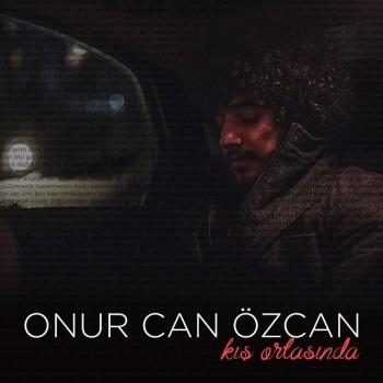 Onur Can Özcan - Kış Ortasında (2019) Maxi Single Albüm İndir