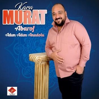 Kara Murat - Abarof (Adım Adım Anadolu) (2018) Full Albüm İndir