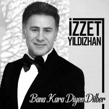 İzzet Yıldızhan - Bana Kara Diyen Dilber (2019) Single Albüm İndir