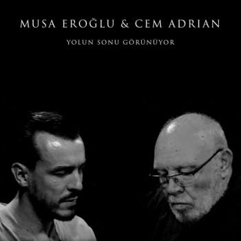 Cem Adrian feat. Musa Eroğlu - Yolun Sonu Görünüyor (2018) Single Albüm İndir