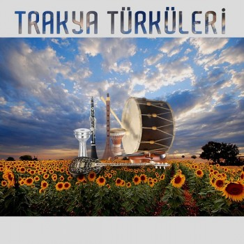 Çeşitli Sanatçılar - Trakya Türküleri (2019) Full Albüm İndir