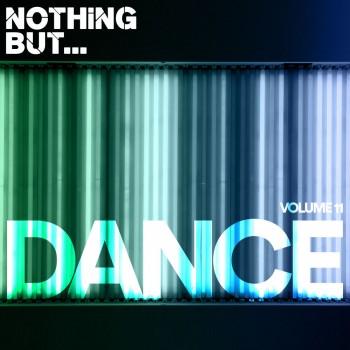 VA - Nothing But Dance Vol.11 (2018) .mp3 -320 Kbps