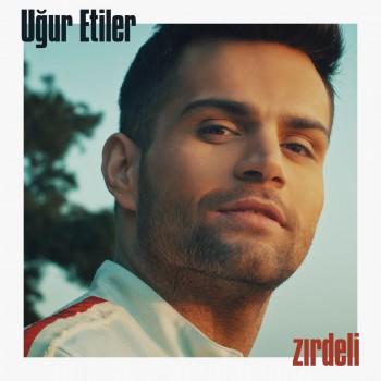 Uğur Etiler - Zırdeli (2019) Single Albüm İndir