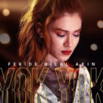 Feride Hilal Akın - Yok Yok (2019) Single Albüm İndir