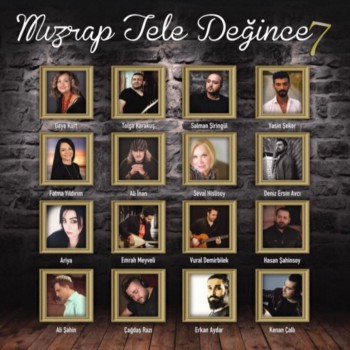 Çeşitli Sanatçılar - Mızrap Tele Değince, Vol. 7 (2019) Full Albüm İndir