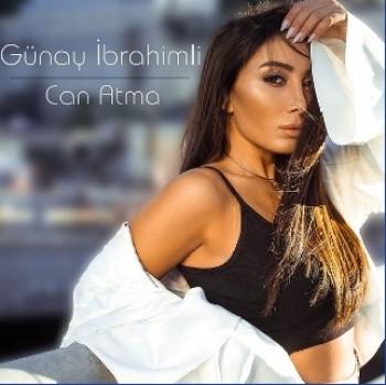 Günay İbrahimli - Can Atma (2018) Single Albüm İndir