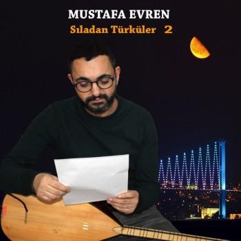 Mustafa Evren - Sıladan Türküler, Vol. 2 (2019) Full Albüm İndir