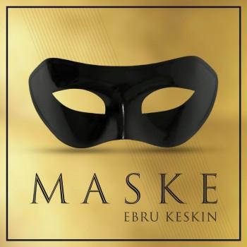 Ebru Keskin - Maske (2019) Single Albüm İndir