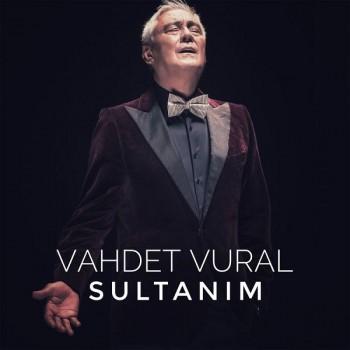 Vahdet Vural - Sultanım (2018) Full Albüm İndir