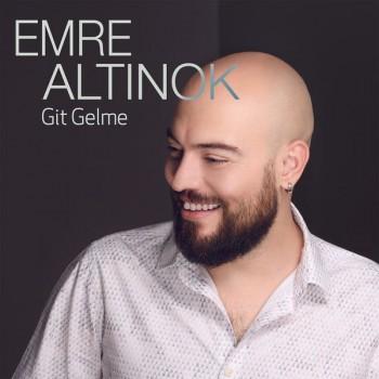 Emre Altınok - Git Gelme (2018) Single Albüm İndir