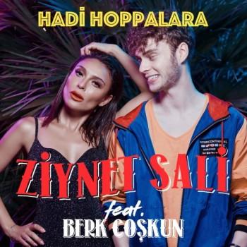 Ziynet Sali feat. Berk Coşkun - Hadi Hoppalara (2018) Single Albüm İndir