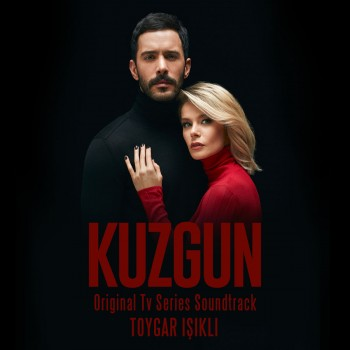 Toygar Işıklı - Kuzgun (Original Tv Series Soundtrack) (2019) Single Albüm İndir