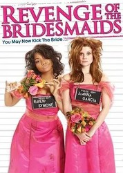 伴娘复仇记 Revenge of the Bridesmaids_海报