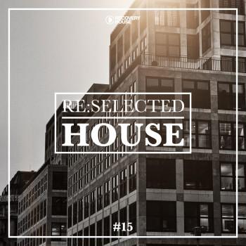 Re:selected House Vol. 15 (2019) Full Albüm İndir