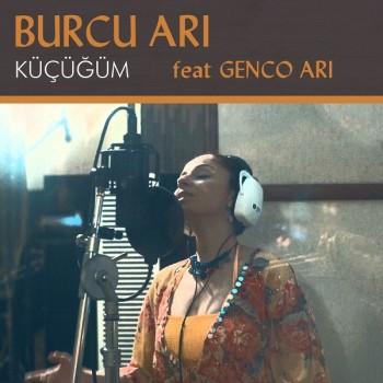 Burcu Arı feat. Genco Arı - Küçüğüm (2018) Single Albüm İndir