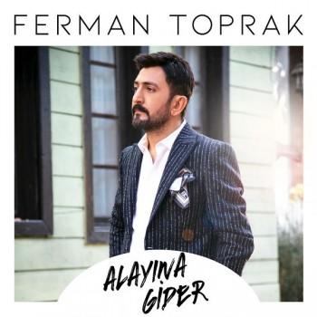 Ferman Toprak - Alayına Gider (2018) Single Albüm İndir