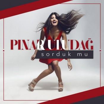 Pınar Uludağ - Sorduk Mu (2019) Single Albüm İndir