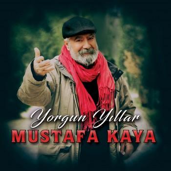 Mustafa Kaya - Yorgun Yıllar (2019) Full Albüm İndir