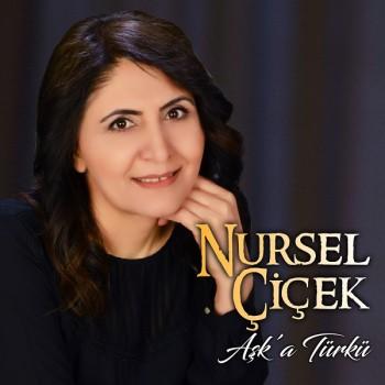 Nursel Çiçek - Aşk'a Türkü (2019) Full Albüm İndir