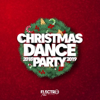 VA - Christmas Dance Party 2018-2019 (Best of Dance, House and Electro) (2018) .mp3 -320 Kbps