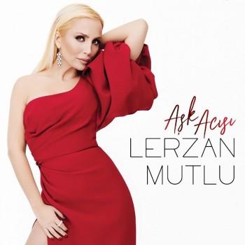 Lerzan Mutlu - Aşk Acısı (2018) Maxi Single Albüm İndir