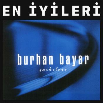 Burhan Bayar - En İyi Şarkıları (2018) Özel Albüm İndir