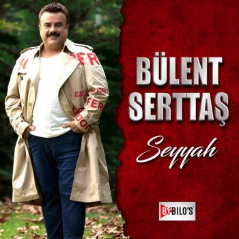 Bülent Serttaş - Seyyah (2020) Single Albüm İndir