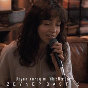 Zeynep Bastık - Dayan Yüreğim (Yıldız Tilbe Cover) (2019) Single Albüm İndir