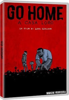 Go Home - A Casa Loro (2018) ITA - STREAMiNG