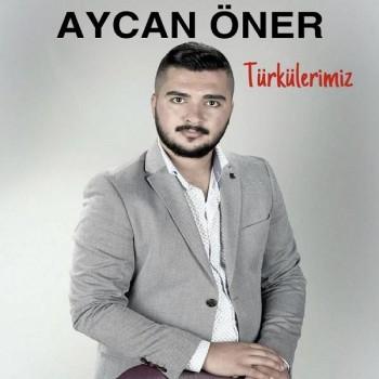 Aycan Öner - Türkülerimiz (2019) Full Albüm İndir